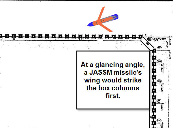 At an oblique trajectory the JASSM missile wing would impact the columns first